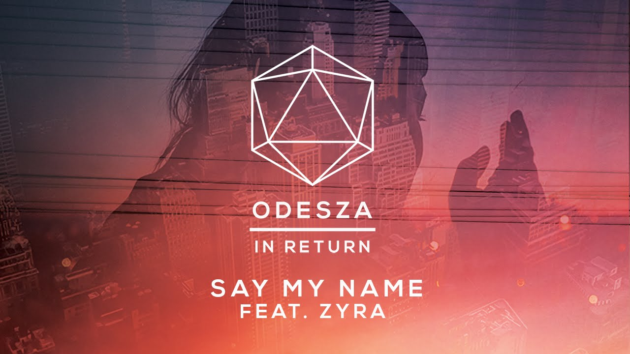 #RoyaleSongOfTheWeek: Say My Name – Odesza ft Zyra