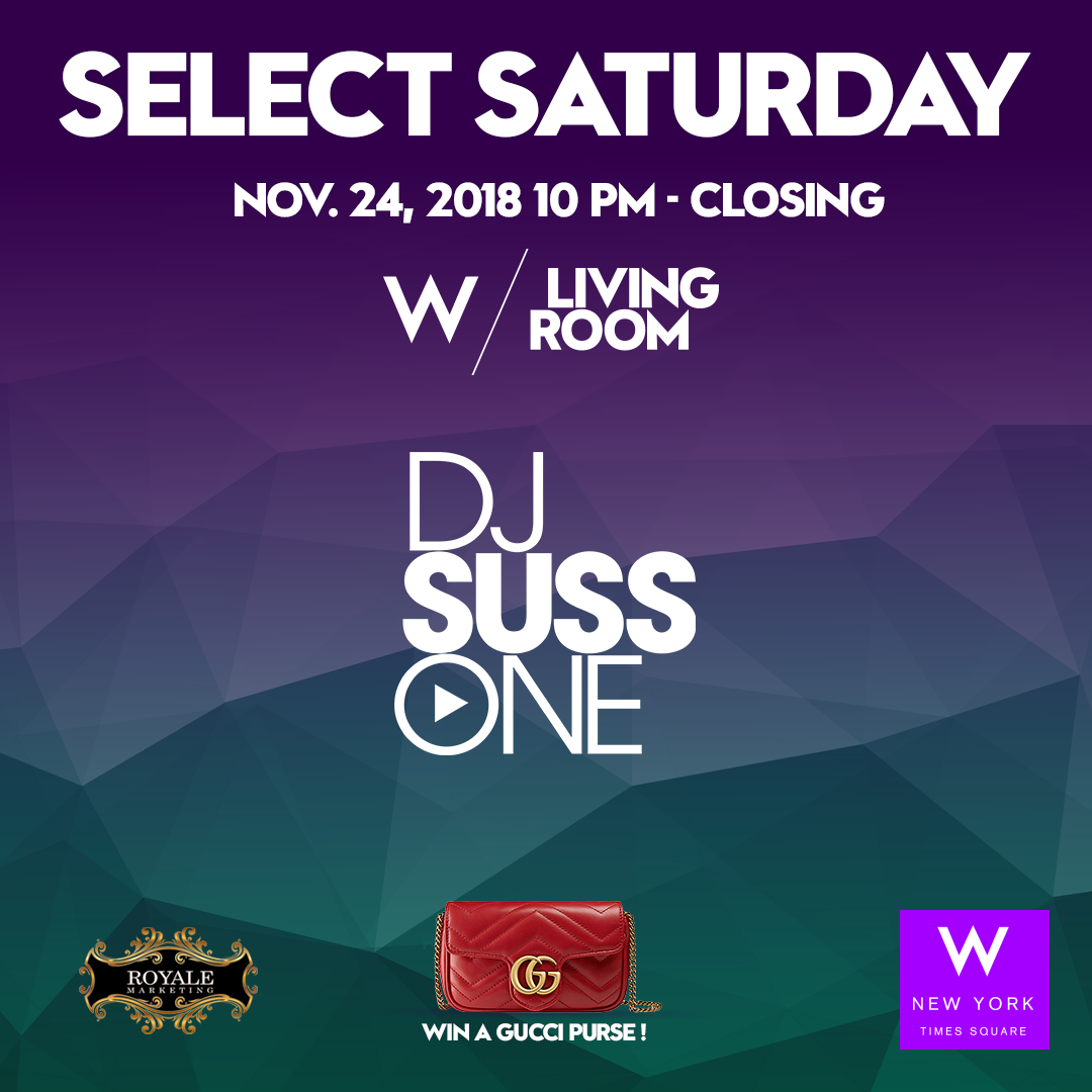 W Select Saturday featuring DJ Suss One